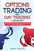 Swing Trading and Day Trading: 2 Books in 1: How to Trade Stocks and Options for a Living in 2021 with Proven Simple Strategies