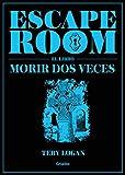 Escape Room. El libro: Morir dos veces (Ocio, entretenimiento y viajes)