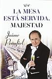 LA MESA ESTA SERVIDA MAJESTAD Nê9088..BO by Jaime Peñafiel(2011-01-09)