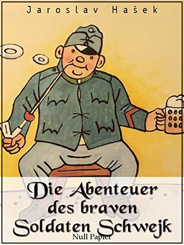 Die Abenteuer des braven Soldaten Schwejk (Klassiker bei Null Papier)