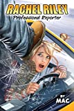 Rachel Riley: Professional Reporter (The Professionals) (Volume 3) by Mac (2014) Paperback