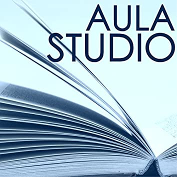 Aula Studio - Sottofondo Musicale per Fare i Compiti, Concentrarsi e Studiare