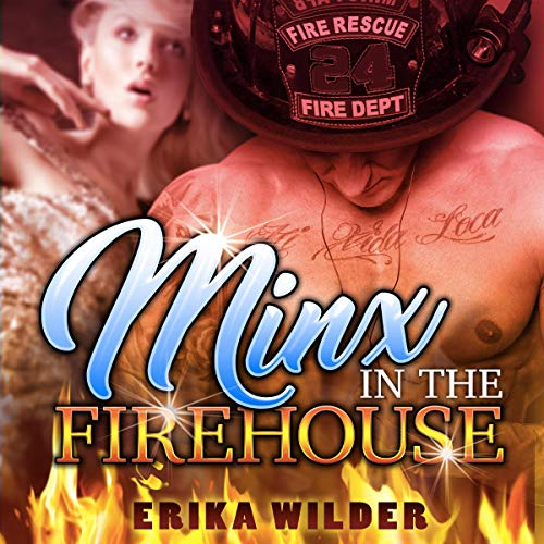 Minx in the Firehouse: A Reverse Harem Erotic Firefighter Romance audiobook cover art