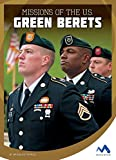 Missions of the U.S. Green Berets (Military Special Forces in Action)
