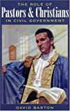 The Role of Pastors and Christians in Civil Government