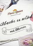 Mache es selbst - mit Blumen (German Edition)
