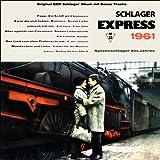 Schlager Express 1961 (Original DDR Schlager Album mit Bonus Tracks)