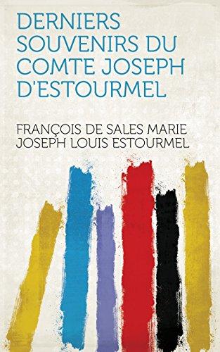 Derniers souvenirs du comte Joseph d'Estourmel (French Edition)