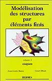Modélisation des structures par éléments finis, tome 3 - Coques