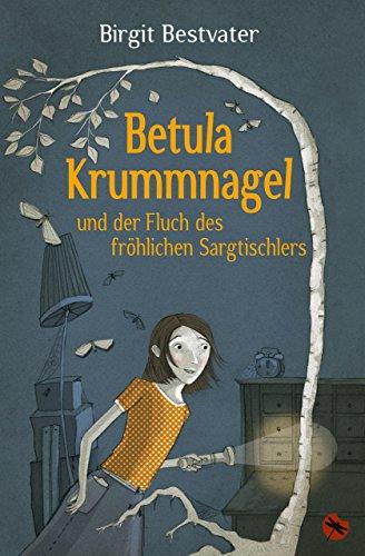 Betula Krummnagel und der Fluch des fröhlichen Sargtischlers (Edition Drachenfliege)