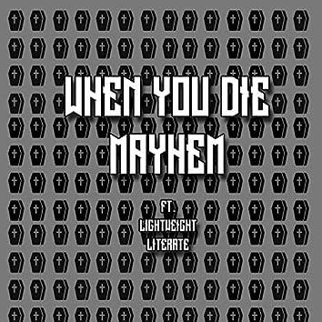 When You Die (feat. Lightweight Literate)
