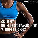 Crossfit Disco Dance Classic Hits Workout Session Mix (Continuous DJ Mix)