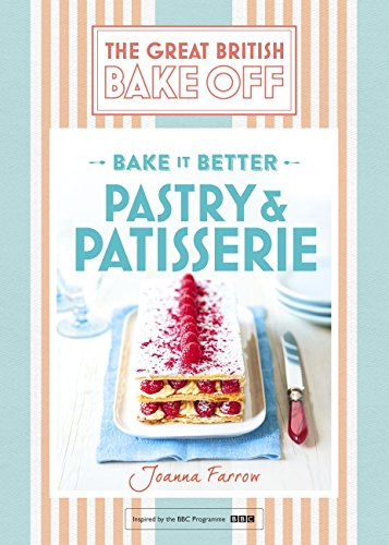 Great British Bake Off – Bake it Better (No.8): Pastry & Patisserie (English Edition)