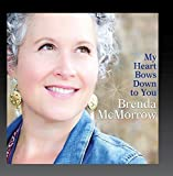 My Heart Bows Down To You by Brenda McMorrow (2015-05-04)