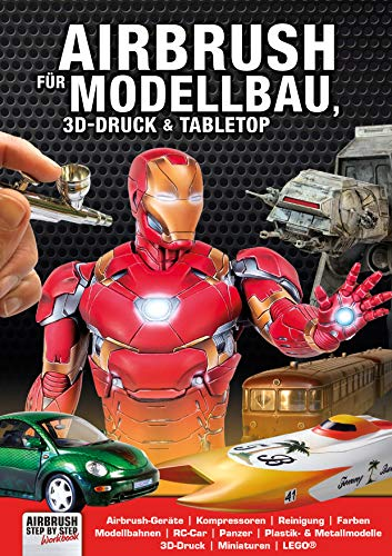 Airbrush für Modellbau, 3D-Druck & Tabletop (Airbrush Step by Step Workbook)