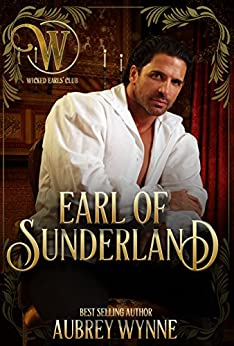 The Earl of Sunderland: Wicked Earls' Club (Once Upon A Widow Book 1) by [Aubrey Wynne, Wicked Earls' Club]