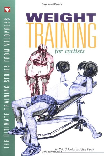 Weight Training for Cyclists (The Ultimate Training Series from VeloPress)