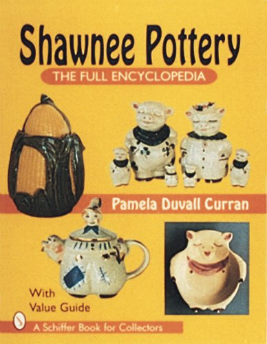 Shawnee Pottery: The Full Encyclopedia (Schiffer Book for Collectors)