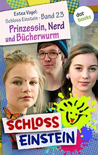 23. Prinzessin, Nerd und Bücherwurm. [Kindle Edition]