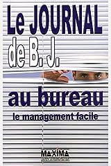 Le Journal de BJ au bureau : Le Management facile Broché