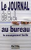Le Journal De B. J. Au Bureau - Le Management Facile