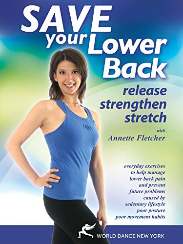 Save Your Lower Back Release, Strengthen and Stretch