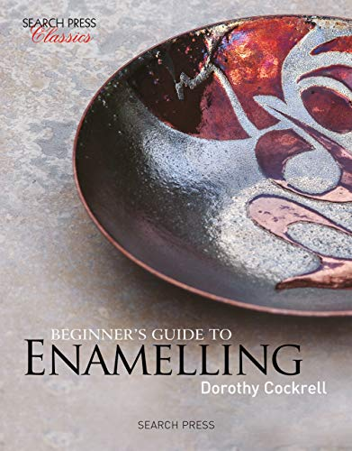 Beginner's Guide to Enamelling: (Re-issue) (Search Press Classics) (English Edition)