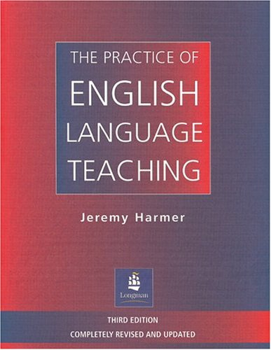 The Practice of English Language Teaching, 3rd Edition...