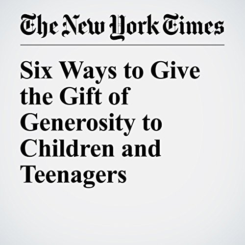 Six Ways to Give the Gift of Generosity to Children and Teenagers audiobook cover art