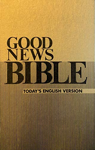 Good News Bible with Deuterocanonicals/Apocrypha (The Bible in Today's English Version) (The Bible in Today's English Version)