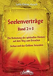 Leila Eleysa Ayach: Seelenverträge: Die Bedeutung des spirituellen Mentors auf dem Weg zum Erwachen