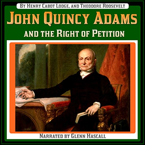 John Quincy Adams and the Right of Petition audiobook cover art
