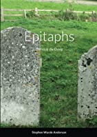 Epitaphs: Ditties of the Dying
