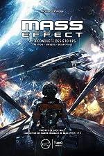 Mass Effect - A la conquête des étoiles. Création - Univers - Décryptage de Nicolas Domingue