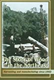 The Story of Wood in the Northeast