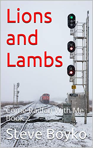 Lions and Lambs: Come Railfan With Me Book 2 Maine