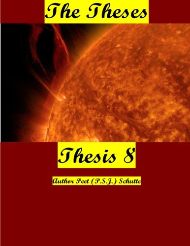 The Theses Thesis 8: The Theses as Thesis 8
