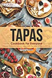 Original Tapas Cookbook for Everyone: Prepare Authentic Spanish Tapas with The Help of This Cookbook