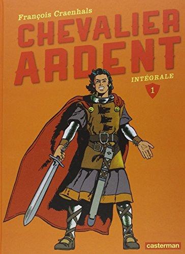 CHEVALIER ARDENT INT?GRALE T.01 N.?. by FRAN?OIS CRAENHALS