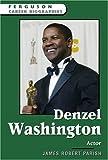 Denzel Washington: Actor (Ferguson Career Biographies)