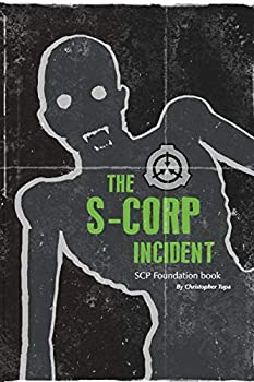 The S-CORP Incident  a SCP Foundation Book