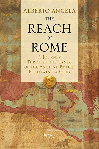 The Reach of Rome: A Journey Through the Lands of the Ancient Empire, Following a Coin