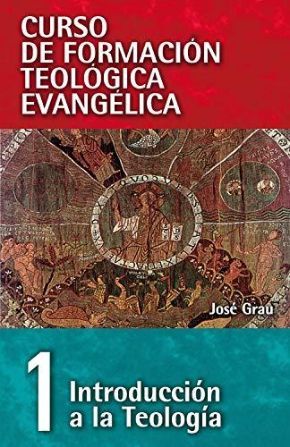 CFT 01- Introducción a la Teología: Introduccion a la Teologia (Curso de formación teologica...
