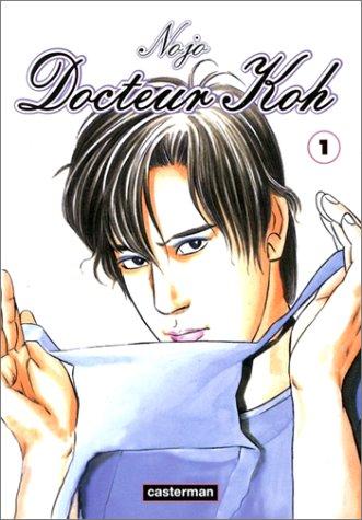 Docteur Koh, tome 1