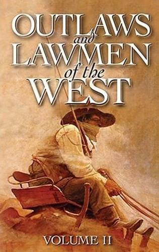 Asfar, D: Outlaws and Lawmen of the West: Volume II
