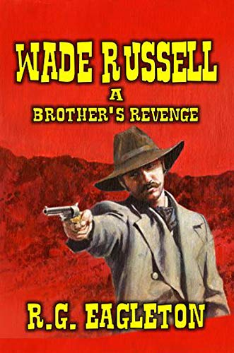 Wade Russell: A Brother's Revenge: A Classic Western (English Edition)