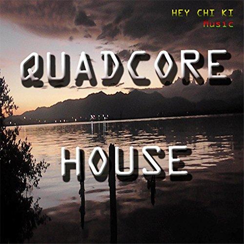 Quad Core House