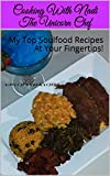 Cooking With Nadi The Unicorn Chef: My Top Soulfood Recipes At Your Fingertips!