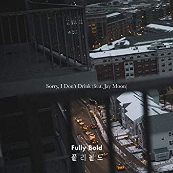 Sorry, I Don't Drink (feat. Jay Moon)