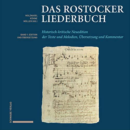 Das Rostocker Liederbuch: Historisch-kritische Neuedition der Texte und Melodien, Übersetzung und Kommentar. Mit Beiträgen von Andreas Bieberstedt und ... Bostelmann,...